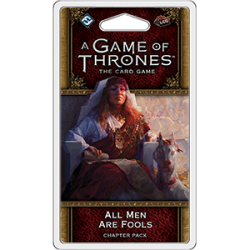 A Game of Thrones LCG : All Men Are Fools