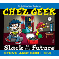 Chez Geek: Slack to the Future (VA)